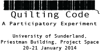 Quilting Code at University of Sunderland, 20-21 January 2014