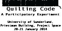 Quilting Code at University of Sunderland, 20-21 January 2014
