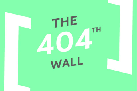 Breaking The 404th Wall