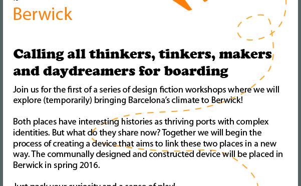 Bringing Barcelona to Berwick: Design Fiction Workshop, 17th October 11am-2pm